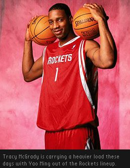 Houston Rockets swingman Tracy McGrady has been on fire in the absence of centre Yao Ming.