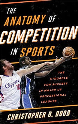 The Anatomy of Competition in Sports: The Struggle for Success in Major US Professional Leagues.